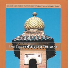 Libros de segunda mano: LES TORRES D'AIGUA A TERRASSA. CATALUNYA.. Lote 115513143