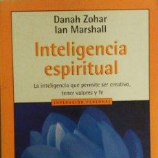 Libros de segunda mano: INTELIGENCIA ESPIRITUAL. DANA ZOHAR. IAN MARSHALL. INTELIGENCIA PARA SER CREATIVO.. Lote 115521651