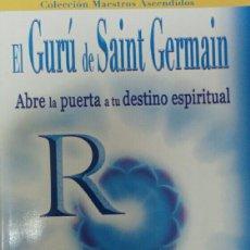 Libros de segunda mano: EL GURÚ DE SAINT GERMAIN. EL GRAN DIRECTOR DIVINO. PUERTA A TU DESTINO. ELIZABETH CLARE PROPHET.. Lote 115522954