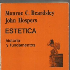 Libros de segunda mano: MONROE C. BEARDSLEY JOHN HOSPERS. ESTETICA. HISTORIA Y FUNDAMENTOS. CATEDRA. Lote 115524487