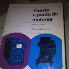 Libros de segunda mano: PUESTA A PUNTO DE MOTORES. Lote 115524867