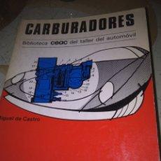 Libros de segunda mano: CARBURADORES. MIGUEL DE CASTRO. Lote 115525052