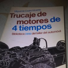 Libros de segunda mano: TRUCAJE DE MOTORES DE 4 TIEMPOS. Lote 115525791