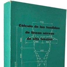 Libros de segunda mano: CÁLCULO DE LOS TENDIDOS DE LÍNEAS AÉREAS DE ALTA TENSIÓN. (ALVAREZ ISASI) ESTADOS Y MAPAS PLEGADOS.. Lote 115534635
