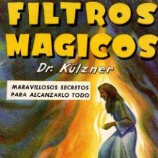 Libros de segunda mano: FILTROS MÁGICOS. DR. KÜLZNER. MARAVILLOSOS SECRETOS PARA ALCANZARLO TODO. COLECCIÓN C. OCULTAS,1973. Lote 115538859