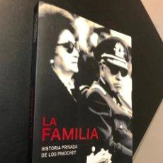 Libros de segunda mano: LA FAMILIA. HISTORIA PRIVADA DE LOS PINOCHET. CLAUDIA FARFAN. FERNANDO VEGA. Lote 115543071
