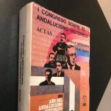 Libros de segunda mano: I CONGRESO SOBRE EL ANDALUCISMO HISTORICO. ACTAS SEVILLA-ANTEQUERA. 1983. FUNDACION BLAS INFANTE. Lote 115544315
