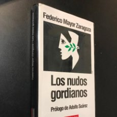 Libros de segunda mano: LOS NUDOS GORDIANOS. FEDERICO MAYOR ZARAGOZA. Lote 115544559