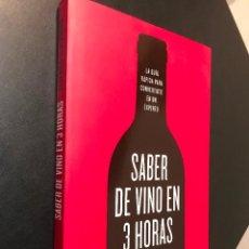 Libros de segunda mano: SABER DE VINO EN 3 HORAS - FEDERICO OLDENBURG. Lote 115547203