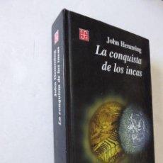Libros de segunda mano: LA CONQUISTA DE LOS INCAS. JOHN HEMMING. FONDO DE CULTURA ECONOMICA, 2000. MEXICO. 687 PP.. Lote 115547295