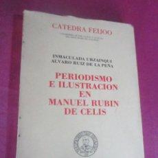Libros de segunda mano: PERIODISMO E ILUSTRACIÓN EN MANUEL RUBIN DE CELIS, CATEDRA FEIJOO, GIJÓN 1983. Lote 115582003
