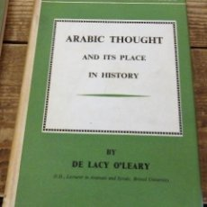 Libros de segunda mano: ARABIC THOUGHT AND ITS PLACE IN HISTORY, LACY O'LEARY,1968,323 PAGINAS, EN INGLES. Lote 115593395