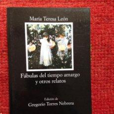 Libros de segunda mano: FABULAS DEL TIEMPO AMARGO Y OTROS RELATOS MARIA TERESA LEÓN CÁTEDRA Nº549 1ª ED. 2003 NUEVO. Lote 115600351