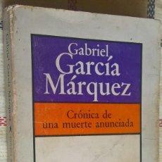 Libros de segunda mano: CRONICA DE UNA MUERTE ANUNCIADA, G GARCIA MARQUEZ, BRUGUERA. Lote 115603739
