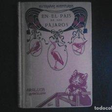 Libros de segunda mano: EXTRAÑAS AVENTURAS EN EL PAIS DE LOS PAJAROS. Lote 115605175
