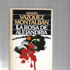 Libros de segunda mano: LA ROSA DE ALEJANDRIA - MANUEL VAZQUEZ MONTALBAN - CIRCULO DE LECTORES - 1990. Lote 115607175
