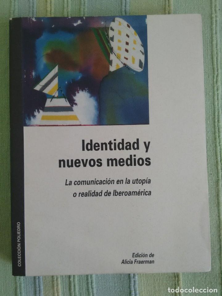 IDENTIDAD Y NUEVOS MEDIOS: LA COMUNICACIÓN EN LA UTOPÍA O REALIDAD IBEORAMERICANA. ALICIA FRAERMAN (Libros de Segunda Mano - Ciencias, Manuales y Oficios - Otros)