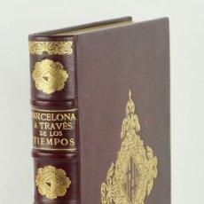 Libros de segunda mano: BARCELONA A TRAVÉS DE LOS TIEMPOS-LUIS PERICOT,ALBERTO DEL CASTILLO,JUAN AINAUD Y JAIME VICENS-1944. Lote 115609799