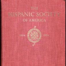 Libros de segunda mano: THE HISPANIC SOCIETY OF AMERICA. Lote 115610755