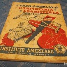 Libros de segunda mano: LIBRO DEL CURSO DE DIBUJO DE CARPINTERÍA Y EBANISTERIA INSTITUTO AMERICANO GRUPO I. Lote 115620427