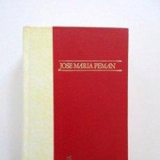 Libros de segunda mano: JOSÉ MARÍA PEMÁN, OBRAS SELECTAS INÉDITAS Y VEDADAS, VOLUMEN I NARRATIVA, DOPESA, 1973, IMPECABLE. Lote 115630347