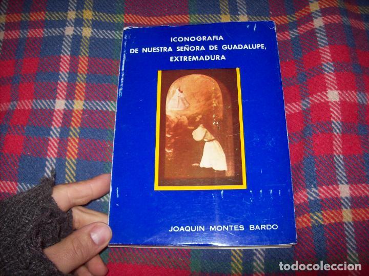 Libros de segunda mano: ICONOGRAFÍA DE NUESTRA SEÑORA DE GUADALUPE,EXTREMADURA. JOAQUÍN MONTES. 1978. EJEMLPAR BUSCADÍSIMO!! - Foto 2 - 115631263