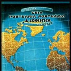 Livres d'occasion: B442 - PUERTOS. ESPAÑA Y PORTUGAL. GUIA PORTUARIA & LOGISTICA.. Lote 115655603