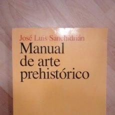 Libros de segunda mano: 'MANUAL DE ARTE PREHISTÓRICO'. JOSÉ LUIS SANCHIDRIÁN. Lote 115667283