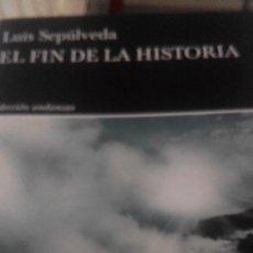 Libros de segunda mano: EL FIN DE LA HISTORIA, LUIS SEPULVEDA, TUSQUETS. Lote 115687787