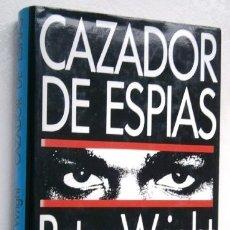 Libros de segunda mano: CAZADOR DE ESPÍAS POR PETER WRIGHT Y PAUL GREENGRASS DE CÍRCULO DE LECTORES EN BARCELONA 1988. Lote 115642942