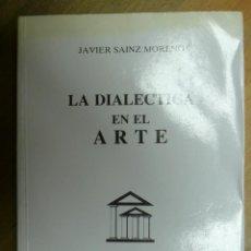 Libros de segunda mano: LA DIALÉCTICA EN EL ARTE. JAVIER SAINZ MORENO.. Lote 115697107