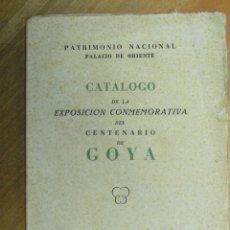 Libros de segunda mano: CATÁLOGO DE LA EXPOSICIÓN CONMEMORATIVA DEL CENTENARIO DE GOYA.. Lote 115697411