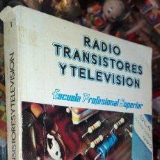 Libros de segunda mano: RADIOS TRANSISTORES Y TELEVISION. Lote 115710071