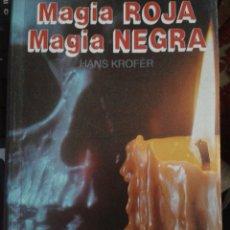 Libros de segunda mano: MAGIA ROJA. MAGIA NEGRA, HANS KROFER. Lote 115715510