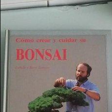 Libros de segunda mano: COMO CREAR Y CUIDAR SU BONSAI. ISABELLE Y REMY SAMSON. OMEGA,TAPA DURA, 167 PAGINAS. Lote 115719627