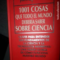 Libros de segunda mano: 1001 COSAS QUE TODO EL MUNDO DEBERÍA SABER SOBRE CIENCIA, JAMES TREFIL, ED. RBA. Lote 115728035