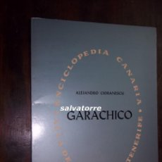 Libros de segunda mano: ALEJANDRO CIORANESCU.GARACHICO.TENERIFE.CANARIAS.1966.PRIMERA EDICION. Lote 115731455