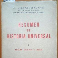 Libros de segunda mano - RESUMEN DE HISTORIA UNIVERSAL I. EDADES ANTIGUA Y MEDIA. - PEREZ-BUSTAMANTE, C. - 73783318