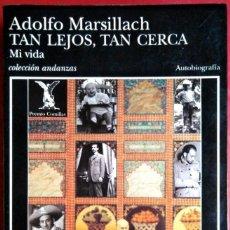 Libros de segunda mano: ADOLFO MARSILLACH . TAN LEJOS, TAN CERCA. MI VIDA . TUSQUETS. Lote 115779163