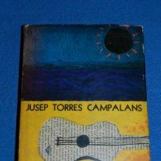Libros de segunda mano: (M) MAX AUB - JUSEP TORRES CAMPALANS , 1 EDICION 1958 , IMP. TEZONTLE , MEXICO , MUY ILUSTRADO. Lote 115811343