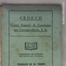 Libros de segunda mano: CUADERNO DE ESTUDIO, TRABAJO EN EL TORNO, PARTE II, CEDECO, 1949, MADRID. Lote 115813707