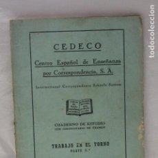 Libros de segunda mano: CUADERNO DE ESTUDIO, TRABAJO EN EL TORNO, PARTE III, CEDECO, 1949, MADRID. Lote 115814403