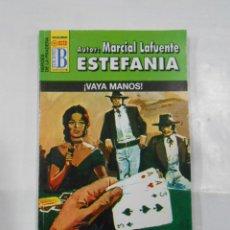 Libros de segunda mano: MARCIAL LAFUENTE ESTEFANIA Nº 1077. ¡VAYA MANOS! SERIE HEROES DE LA PRADERA. TDK309. Lote 115897111
