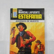 Libros de segunda mano: MARCIAL LAFUENTE ESTEFANIA Nº 1054. ADORNOS DE MUERTE. SERIE TEXAS. TDK309. Lote 115898019