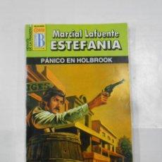 Libros de segunda mano: MARCIAL LAFUENTE ESTEFANIA Nº 1033. PANICO EN HOLBROOK. SERIE HEROES DE LA PRADERA TDK309. Lote 115898255