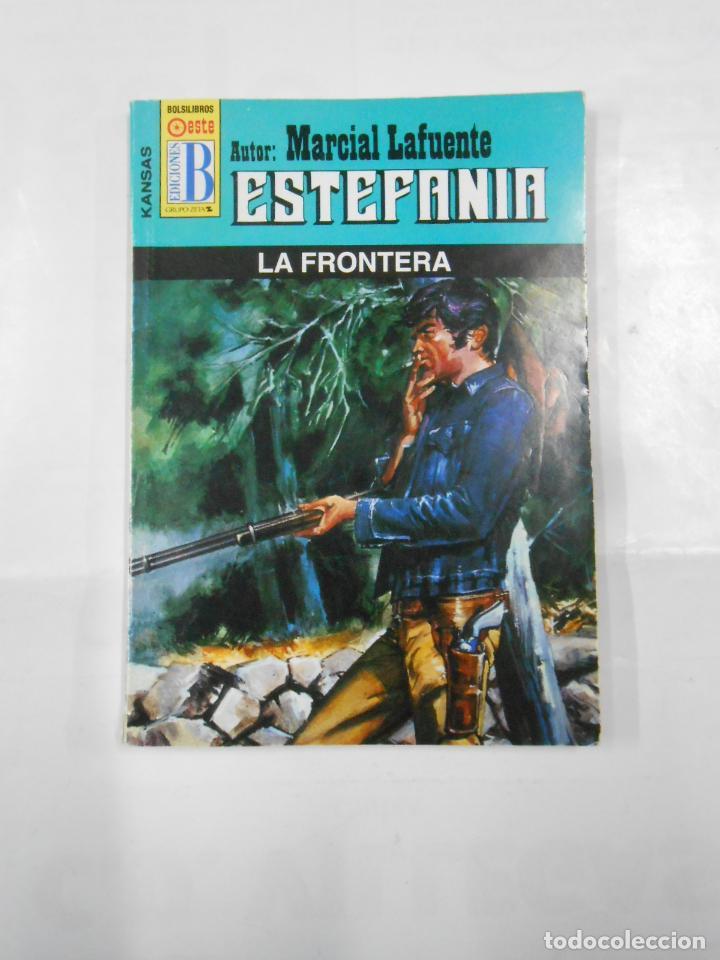 MARCIAL LAFUENTE ESTEFANIA Nº 1050. LA FRONTERA. SERIE KANSAS. TDK309 (Libros de Segunda Mano (posteriores a 1936) - Literatura - Otros)