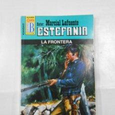 Libros de segunda mano: MARCIAL LAFUENTE ESTEFANIA Nº 1050. LA FRONTERA. SERIE KANSAS. TDK309. Lote 115898551