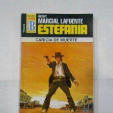 Libros de segunda mano: MARCIAL LAFUENTE ESTEFANIA Nº 1019. CARICIA DE MUERTE. SERIE TEXAS. TDK309. Lote 115899467