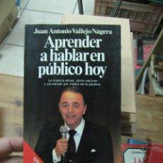 Libros de segunda mano: LIBRO APRENDER A HABLAR EN PÚBLICO HOY JUAN ANTONIO VALLEJO-NÁGERA 1990 PLANETA L-17602. Lote 115904215
