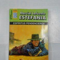 Libros de segunda mano: MARCIAL LAFUENTE ESTEFANIA Nº 1021. ESPIRITUS PENDENCIEROS. SERIE HEROES DE LA PRADERA. TDK309. Lote 115904863